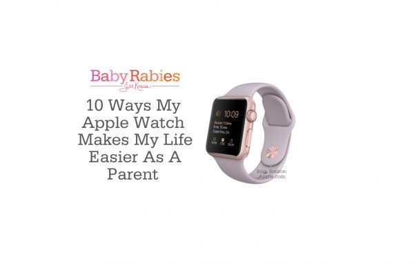 10 Ways My Apple Watch Makes Life As a Parent Easier