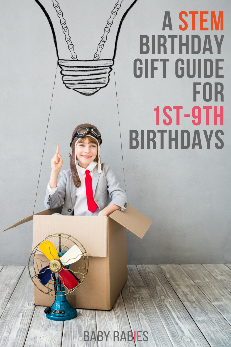 A STEM Birthday Gift Guide For 1st-9th Birthdays