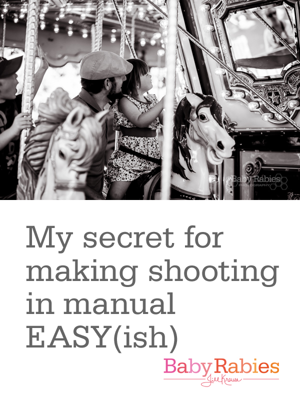 A simple trick to make shooting in manual easier | BabyRabies.com - never fumble with settings and miss your shot again!